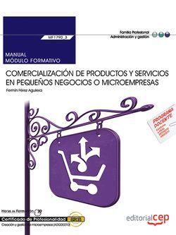 Manual. Comercialización de productos y servicios en pequeños negocios o microempresas (MF1790_3). Certificados de profesionalidad. Creación y gestión de microempresas (ADGD0210)