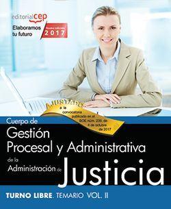 Cuerpo de Gestión Procesal y Administrativa de la Administración de Justicia. Turno Libre. Temario Vol. II.