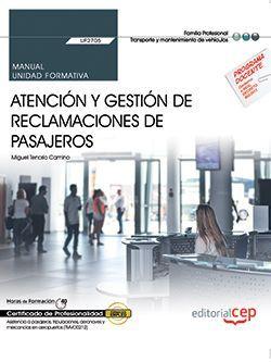 Manual. Atención y gestión de reclamaciones de pasajeros (UF2705). Certificados de profesionalidad. Asistencia a pasajeros, tripulaciones, aeronaves y mercancías en aeropuertos (TMVO0212)