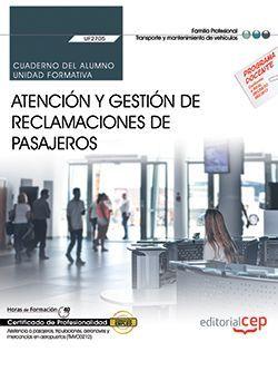 Cuaderno del alumno. Atención y gestión de reclamaciones de pasajeros (UF2705). Certificados de profesionalidad. Asistencia a pasajeros, tripulaciones, aeronaves y mercancías en aeropuertos (TMVO0212)