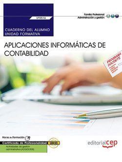 Cuaderno del alumno. Aplicaciones informáticas de contabilidad (UF0516). Certificados de profesionalidad. Actividades de gestión administrativa (ADGD0308)