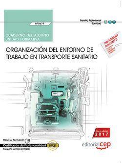 Cuaderno del alumno. Organización del entorno de trabajo en transporte sanitario (UF0679). Certificados de profesionalidad. Transporte sanitario (SANT0208)