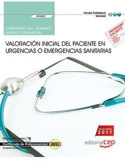 Cuaderno del alumno. Valoración inicial del paciente en urgencias o emergencias sanitarias (UF0681). Certificados de profesionalidad. Transporte sanitario (SANT0208)