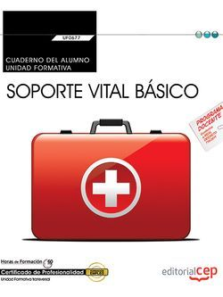 Cuaderno del alumno. Soporte vital básico (Transversal: UF0677). Certificados de profesionalidad