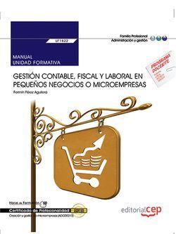Manual. Gestión contable, fiscal y laboral en pequeños negocios o microempresas (UF1822). Certificados de profesionalidad. Creación y gestión de microempresas (ADGD0210)