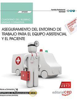 Cuaderno del alumno. Aseguramiento del entorno de trabajo para el equipo asistencial y el paciente (UF0682). Certificados de profesionalidad. Transporte sanitario (SANT0208)