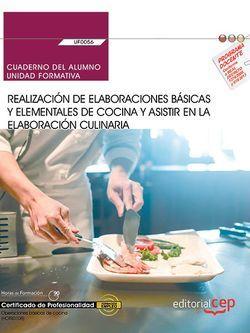 Cuaderno del alumno. Realización de elaboraciones básicas y elementales de cocina y asistir en la elaboración culinaria (UF0056). Certificados de profesionalidad. Operaciones básicas de cocina (HOTR0108)