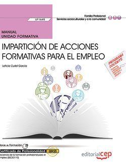 Manual. Impartición de acciones formativas para el empleo (UF1645). Certificados de profesionalidad. Docencia de la formación profesional para el empleo (SSCE0110)