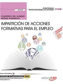 Cuaderno del alumno. Impartición de acciones formativas para el empleo (UF1645). Certificados de profesionalidad. Docencia de la formación profesional para el empleo (SSCE0110)