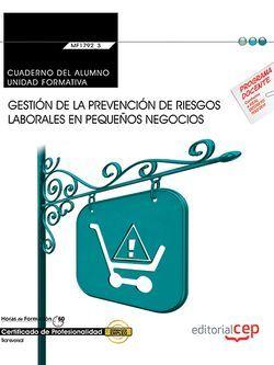 Cuaderno del alumno. Gestión de la prevención de riesgos laborales en pequeños negocios (Transversal: MF1792_2). Certificados de Profesionalidad