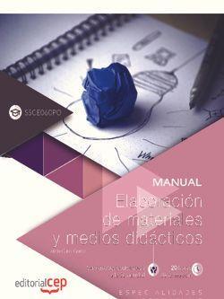 Manual. Elaboración de materiales y medios didácticos (SSCE060PO). Especialidades formativas