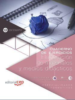 Cuaderno de ejercicios. Elaboración de materiales y medios didácticos (SSCE060PO). Especialidades formativas