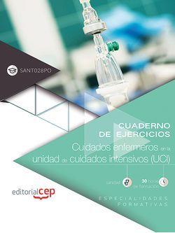 Cuaderno de ejercicios. Cuidados enfermeros en la unidad de cuidados intensivos (UCI) (SANT028PO). Especialidades formativas
