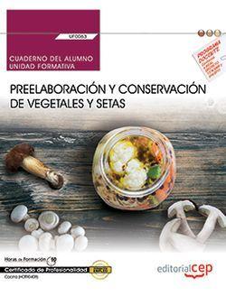Cuaderno del alumno. Preelaboración y conservación de vegetales y setas (UF0063). Certificados de profesionalidad. Cocina (HOTR0408)