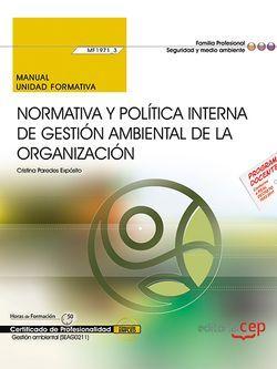 Manual. Normativa y política interna de gestión ambiental de la organización (MF1971_3). Certificados de profesionalidad. Gestión ambiental (SEAG0211)