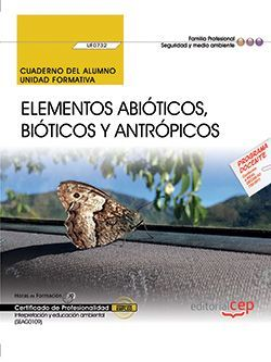 Cuaderno del alumno. Elementos abióticos, bióticos y antrópicos (UF0732). Certificados de profesionalidad. Interpretación y educación ambiental (SEAG0109)