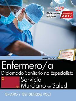 Enfermero/a. Servicio Murciano de Salud. Diplomado Sanitario no Especialista. Temario y Test General Vol.II