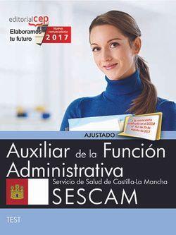 Auxiliar de la Función Administrativa. Servicio de Salud de Castilla-La Mancha (SESCAM). Test