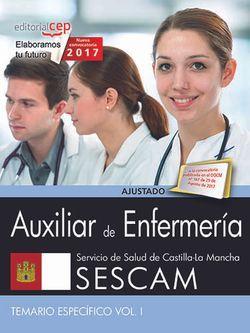 Auxiliar de Enfermería. Servicio de Salud de Castilla-La Mancha (SESCAM). Temario específico. Vol. I.