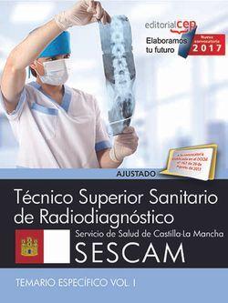 Técnico Superior Sanitario de Radiodiagnóstico. Servicio de Salud de Castilla-La Mancha (SESCAM). Temario Específico Vol. I.