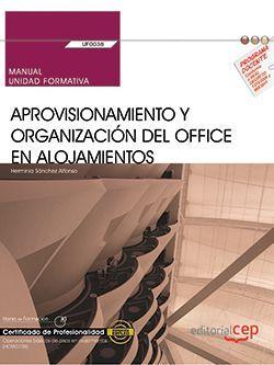 Manual. Aprovisionamiento y organización del office en alojamientos (UF0038). Certificados de profesionalidad. Operaciones básicas de pisos en alojamientos (HOTA0108)