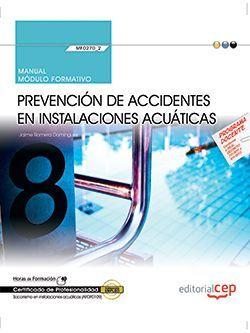 Manual. Prevención de accidentes en instalaciones acuáticas (MF0270_2). Certificados de profesionalidad. Socorrismo en instalaciones acuáticas (AFDP0109)