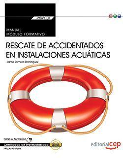Manual. Rescate de accidentados en instalaciones acuáticas (MF0271_2: Transversal). Certificados de profesionalidad