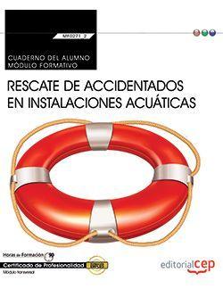 Cuaderno del alumno. Rescate de accidentados en instalaciones acuáticas (MF0271_2: Transversal). Certificados de profesionalidad