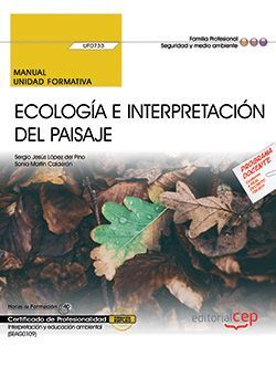 Manual UF0733 Ecología e interpretación del paisaje MF0804_3 SEAG0109