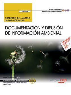 Cuaderno del alumno. Documentación y difusión de información ambiental (UF0734). Certificados de profesionalidad. Interpretación y educación ambiental (SEAG0109)