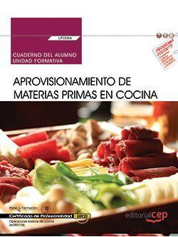 Cuaderno del alumno. Aprovisionamiento de materias primas en cocina (UF0054). Certificados de profesionalidad. Operaciones básicas de cocina (HOTR0108)