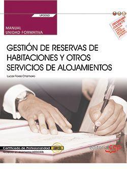 Manual. Gestión de reservas de habitaciones y otros servicios de alojamientos (UF0050). Certificados de profesionalidad. Recepción en alojamientos (HOTA0308)
