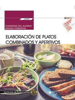 Cuaderno del alumno. Elaboración de platos combinados y aperitivos (UF0057). Certificados de profesionalidad. Operaciones básicas de cocina (HOTR0108)