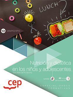 Nutrición y dietética en los niños y adolescentes (SANP023PO). Especialidades formativas