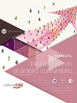 Manual. Intervención en el ámbito comunitario (SSCG043PO). Especialidades formativas