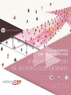 Cuaderno de ejercicios. Intervención en el ámbito comunitario (SSCG043PO). Especialidades formativas