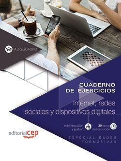 Cuaderno de ejercicios. Internet, redes sociales y dispositivos digitales (ADGG040PO). Especialidades formativas