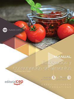 Manual. Elaboración y conservación de alimentos (INAD011PO). Especialidades formativas