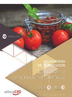 Cuaderno de ejercicios. Elaboración y conservación de alimentos (INAD011PO). Especialidades formativas
