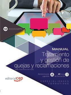 Manual. Tratamiento y gestión de quejas y reclamaciones (ADGD268PO). Especialidades formativas