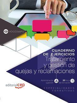 Cuaderno de ejercicios. Tratamiento y gestión de quejas y reclamaciones (ADGD268PO). Especialidades formativas