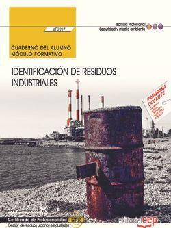 Cuaderno del alumno. Identificación de residuos industriales (UF0287). Certificados de profesionalidad. Gestión de residuos urbanos e industriales (SEAG0108)