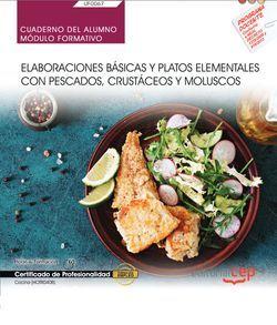 Cuaderno del alumno. Elaboraciones básicas y platos elementales con pescados, crustáceos y moluscos (UF0067). Certificados de profesionalidad. Cocina (HOTR0408)