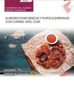 Cuaderno del alumno. Elaboraciones básicas y platos elementales con carnes, aves, caza (UF0068). Certificados de profesionalidad. Cocina (HOTR0408)