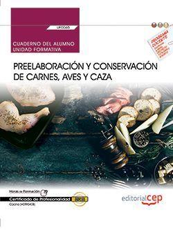 Cuaderno del alumno. Preelaboración y conservación de carnes, aves y caza (UF0065). Certificados de profesionalidad. Cocina (HOTR0408)