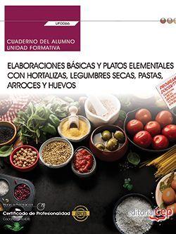 Cuaderno del alumno. Elaboraciones básicas y platos elementales con hortalizas, legumbres secas, pastas, arroces y huevos (UF0066). Certificados de profesionalidad. Cocina (HOTR0408)
