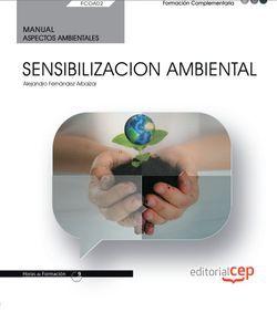 Manual. Sensibilizacion ambiental (FCOA02). Formación complementaria