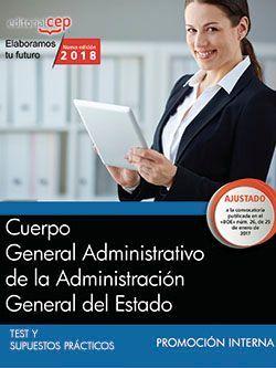 Cuerpo General Administrativo de la Administración General del Estado (Promoción interna). Test y Supuestos Prácticos