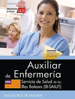 Auxiliar de Enfermería. Servicio de Salud de las Illes Balears (IB-SALUT). Simulacros de examen
