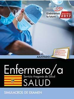 Enfermero/a del Servicio Aragonés de Salud. SALUD. Simulacros de exámen.